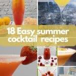 18 Easy summer cocktails, including vodka sunrise, lemon drop martini, strawberry daiquiri, raspberry mojito, sparkling vodka strawberry lemonade, pornstar martini and a lemon margarita.
