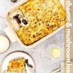 Vegetarian four cheese and mushroom lasagna image for Pinterest.