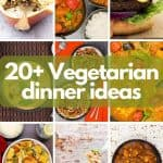 20+ Vegetarian dinner ideas with images of different vegetarian dinners.