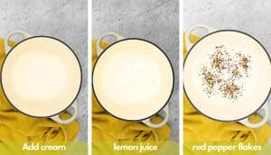 Process shots for making lemon pasta recipe add heavy cream, lemon juice and red pepper flakes.